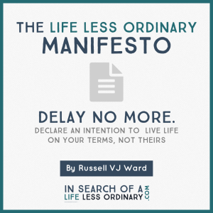 The Life Less Ordinary Manifesto - your guide to turning a dream into reality